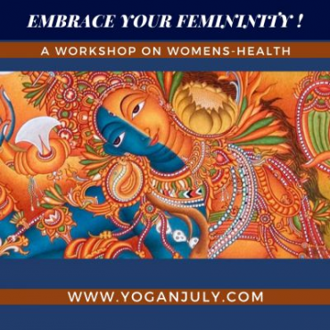 Embrace Your Femininity a workshop with Tripta Bhanot