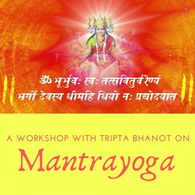 Mantrayoga a workshop with Tripta Bhanot